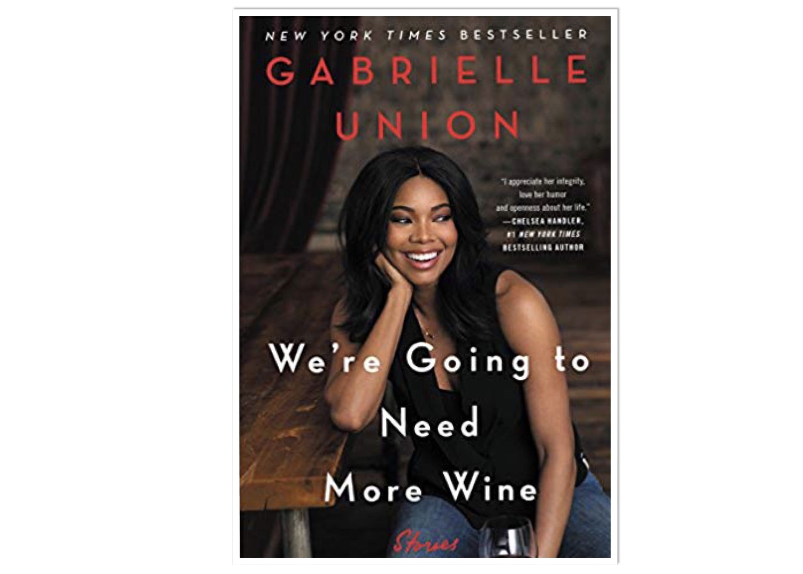 """We're Going To Need More Wine"""" By Gabrielle Union Is Your Last Summer Of 2019 Read"""